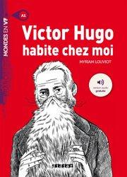 Dernières parutions dans Mondes en VF, Victor Hugo Habite chez Moi - Livre + mp3