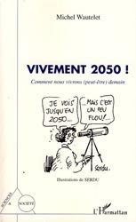 Dernières parutions dans Sciences et Société, Vivement 2050 !