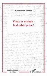 Dernières parutions dans La gérontologie en actes, Vieux et malade : la double peine !
