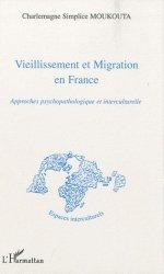 Dernières parutions dans Espaces interculturels, Vieillissement et migration en France. Approches psychopathologique et interculturelle