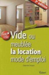Dernières parutions dans Guid'utile, Vide ou meublée la location mode d'emploi. 3e édition