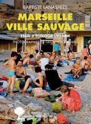 Dernières parutions dans Domaine du possible, Ville sauvage :  Marseille