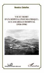 Dernières parutions dans Ethique et pratique médicale, Vie et mort d'un hôpital psychiatrique : le Camarillo Hospital (1936-1996) https://fr.calameo.com/read/005370624e5ffd8627086