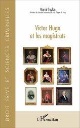 Dernières parutions dans Droit privé et sciences crimin, Victor Hugo et les magistrats