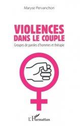 Dernières parutions sur Thérapies diverses, Violences dans le couple. Groupes de paroles d'hommes et thérapie