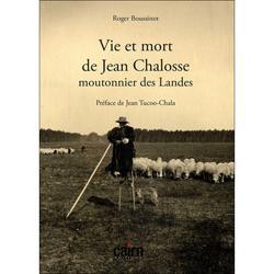 Dernières parutions sur Elevages caprin et ovin, Vie et mort de Jean Chalosse, moutonnier des Landes