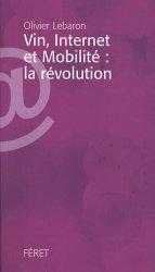 Dernières parutions dans Précis de la Vigne et du Vin, Vin, Internet et Mobilité : la révolution