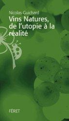 Dernières parutions sur Récolte et vinification, Vins natures : de l'utopie à la réalité