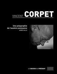 Dernières parutions sur Dessin, Vincent Corpet. Une polygraphie de l'austère jouissance