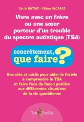 Dernières parutions sur Autisme, Vivre avec un frère ou une soeur porteur d'un trouble du spectre autistique (TSA)