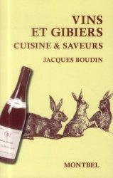 Dernières parutions sur Découpe et cuisine du gibier, Vins et gibiers