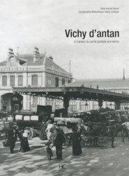 Dernières parutions dans Images d'Antan, Vichy d'antan. A travers la carte postale ancienne