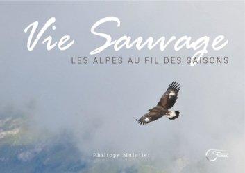 Dernières parutions sur Paysages de montagne, Vie sauvage : les Alpes au fil des saisons