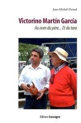 Souvent acheté avec Victor Mendes, le Victorino Martin Garcia. Au nom du père... et du toro