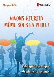 Dernières parutions sur Méditation, Vivons heureux... même sous la pluie ! Petit guide pratique de pleine conscience