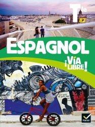 Dernières parutions sur Méthodes de langue (scolaire), Via libre Espagnol Tle - Éd. 2020 - Livre élève
