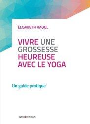 Dernières parutions dans Développement personnel à ma portée, Vivre une grossesse heureuse avec le yoga