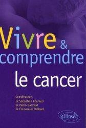 Souvent acheté avec Manuel de secours à l'usage des cadres de santé, le Vivre & Comprendre le Cancer