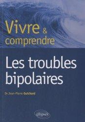 Dernières parutions dans Vivre et comprendre, Vivre et comprendre les troubles bipolaires
