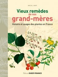 Dernières parutions dans Beaux-Livres, Vieux remèdes de nos grand-mères