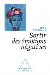 Dernières parutions dans Psychologie, Sortir des émotions négatives