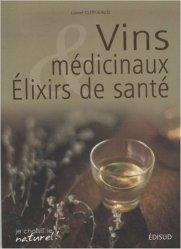 Souvent acheté avec Le grand précis des vins au naturel, le Vins médicinaux et élixirs de santé