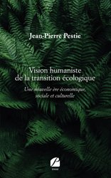 Dernières parutions dans Essai, Vision humaniste de la transition écologique