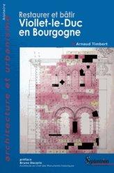 Dernières parutions dans Architecture et urbanisme, Viollet-le-Duc en Bourgogne