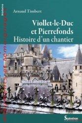 Dernières parutions sur Monographies, Viollet-le-Duc et Pierrefonds