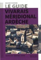 Dernières parutions dans Le Guide, Vivarais méridional Ardèche. Architecture, patrimoine, paysage