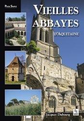 Dernières parutions dans Passé Simple, Vieilles abbayes d'Aquitaine
