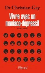 Souvent acheté avec Les troubles bipolaires en 100 mots, le Vivre avec un maniaco-dépressif