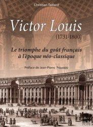Dernières parutions dans Art'hist, Victor Louis (1731-1800). Le triomphe du goût français à l'époque néo-classique