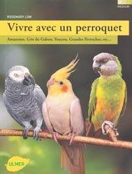 Souvent acheté avec Les oiseaux parleurs, le Vivre avec un perroquet