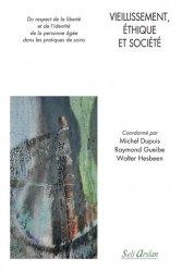 Dernières parutions sur Gérontologie, Vieillissement, éthique et société - Du respect de la liberté et de l'identité de la personne âgée dans les pratiques de soins