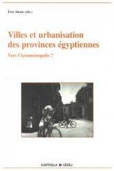 Dernières parutions sur Afrique, Villes et urbanisation des provinces égyptiennes Vers l'écoumènopolis ?