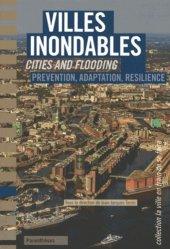 Dernières parutions dans La ville en train de se faire, Villes inondables. Prévention, résilience, adaptation, Edition bilingue français-anglais