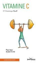 Dernières parutions dans Les Pratiques Jouvence, Vitamine C. Pour tous et pour la vie