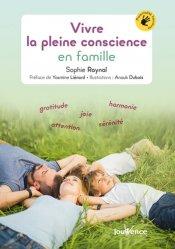 Dernières parutions dans Parentalité heureuse, Vivre la pleine conscience en famille