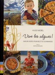 Dernières parutions dans Vive le goût !, Vive les algues ! Saveurs iodées pour recettes gourmandes