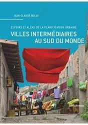 Dernières parutions sur Histoire de l'architecture, Villes intermédiaires au Sud du monde