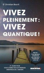 Dernières parutions dans Poche, Vivez pleinement : vivez quantique !