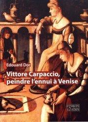 Dernières parutions sur Iconographie et lecture de tableau, Vittore Carpaccio, peindre l'ennui à Venise