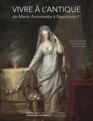 Dernières parutions sur Histoire des arts décoratifs, Vivre à l'antique de Marie-Antoinette à Napoléon Ier