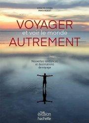 Dernières parutions sur Guides pratiques, Voyager et voir le monde autrement