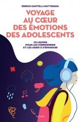 Dernières parutions sur L'adolescence, Voyage au coeur des émotions des adolescents
