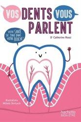 Dernières parutions sur Dentaire, Vos dents vous parlent
