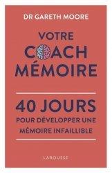 Dernières parutions sur Développement de la mémoire, Votre Coach Mémoire. 40 jours pour développer une mémoire infaillible