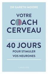 Dernières parutions sur Développement de la mémoire, Votre Coach Cerveau. 40 jours pour stimuler vos neurones