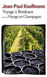 Dernières parutions dans Folio. Voyage, Voyage à Bordeaux 1989. Suivi de Voyage en Champagne 1990